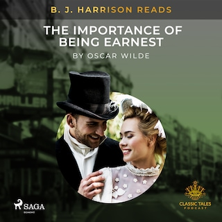 B. J. Harrison Reads The Importance of Being Earnest