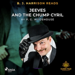 B. J. Harrison Reads Jeeves and the Chump Cyril
