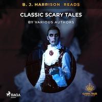 B. J. Harrison Reads Classic Scary Tales