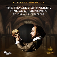 B. J. Harrison Reads The Tragedy of Hamlet, Prince of Denmark