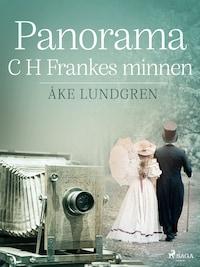 Panorama: C H Frankes minnen