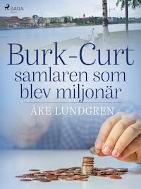 Burk-Curt – samlaren som blev miljonär