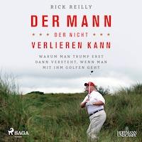 Der Mann, der nicht verlieren kann: Warum man Trump erst dann versteht, wenn man mit ihm golfen geht