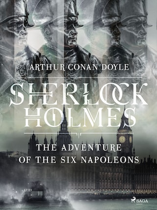The Adventure of the Six Napoleons