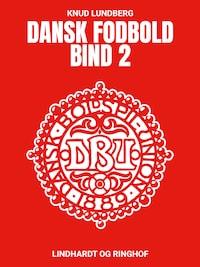 Dansk fodbold. Bind 2