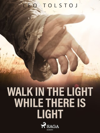 Walk In the Light While There Is Light