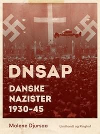 DNSAP. Danske nazister 1930-45