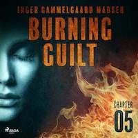 Burning Guilt - Chapter 5