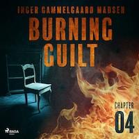 Burning Guilt - Chapter 4