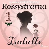 Rossystrarna del 1: Isabelle