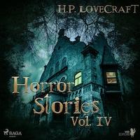 H. P. Lovecraft – Horror Stories Vol. IV