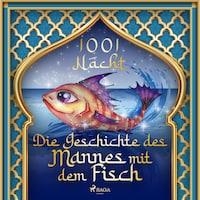 Die Geschichte des Mannes mit dem Fisch