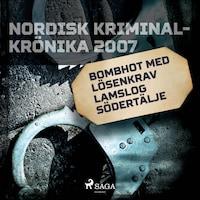 Bombhot med lösenkrav lamslog Södertälje