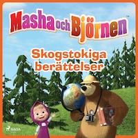 Masha och Björnen - Skogstokiga berättelser