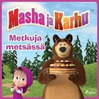 Masha ja Karhu - Metkuja metsässä