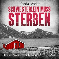 Schwesterlein muss sterben: Thriller (Merette Schulman 1)