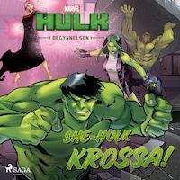 Hulken - Begynnelsen - She-Hulk KROSSA!