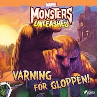 Monsters Unleashed - Varning för Gloppen!