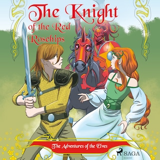 The Adventures of the Elves 1 – The Knight of the Red Rosehips