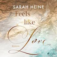 Feels like Love (Feels-like-Reihe 1)