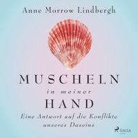 Muscheln in meiner Hand - Eine Antwort auf die Konflikte unseres Daseins