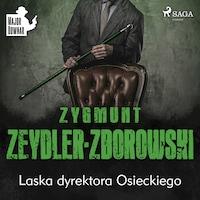 Laska dyrektora Osieckiego