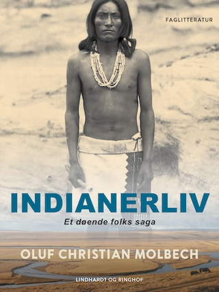 Indianerliv. Et døende folks saga