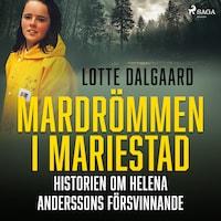 Mardrömmen i Mariestad – Historien om Helena Anderssons försvinnande