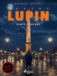 Arsène Lupin. Złoty trójkąt