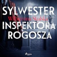 Sylwester inspektora Rogosza