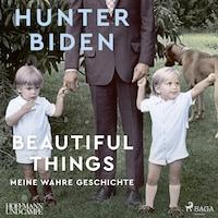 Beautiful Things - Meine wahre Geschichte