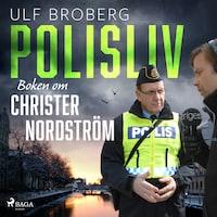 Polisliv: Boken om Christer Nordström
