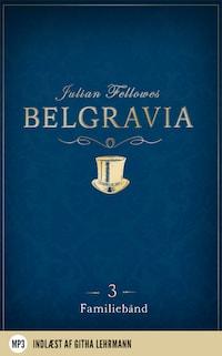Belgravia 3 - Familiebånd