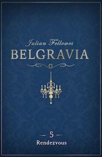 Belgravia 5 - Rendezvous