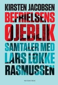 Befrielsens øjeblik - Samtaler med Lars Løkke Rasmussen