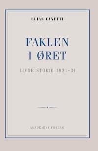Faklen i øret: Livshistorie 1921-1931
