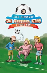 The Football Team #3: A Tough Mom