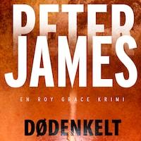 Dødenkelt - Peter James - Äänikirja - BookBeat