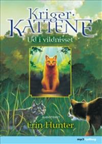 Ud i vildnisset - Krigerkattene 1