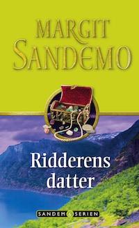 Sandemoserien 06 - Ridderens datter