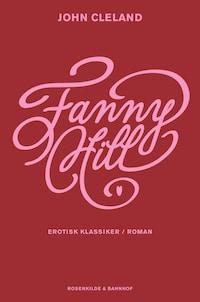 Fanny Hill. En erotisk roman.