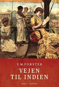 Vejen til Indien. En klassiker af E.M. Forster