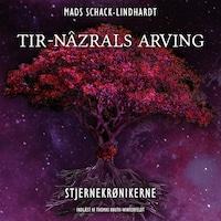 Tir-Nâzrals arving