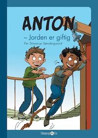Anton - Jorden er giftig