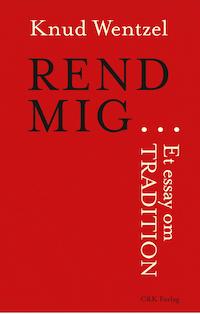 REND MIG ... Et essay om tradition