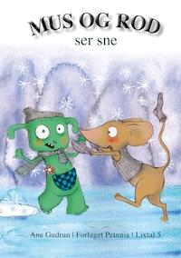 Mus og Rod ser sne