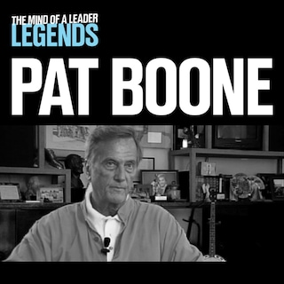 Pat Boone - The Mind of a Leader: Legends