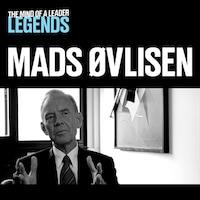 Mads Øvlisen - The Mind of a Leader: Legends