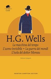 La macchina del tempo • L'uomo invisibile • La guerra dei mondi • L'isola del dottor Moreau