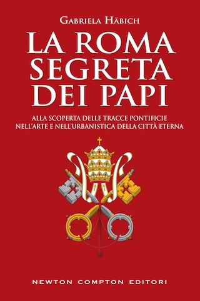 La Roma segreta dei papi